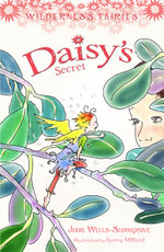 Daisy's Secret : Wilderness Fairies (Book 4) - Jodie Wells-Slowgrove