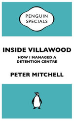 Inside Villawood : Penguin Special - Peter Mitchell