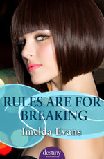 Rules Are For Breaking : Destiny Romance - Imelda Evans