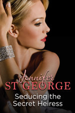Seducing the Secret Heiress : Destiny Romance - Jennifer St George