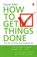 How To Get Things Done - David Allen