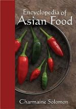 Encyclopedia Of Asian Food - Charmaine Solomon