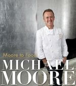 Moore To Food - Michael Moore