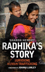 Radhika's Story : Surviving Human Trafficking - Sharon Hendry