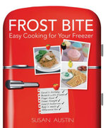 Frost Bite : Easy Cooking for Your Freezer - Susan Austin