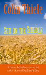 Sun on the Stubble - Colin Thiele