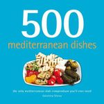 500 Mediterranean Dishes - Valentina Sforza