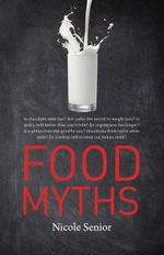 Food Myths - Nicole Senior