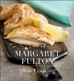 Slow Cooking -  Margaret Fulton
