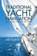 Traditional Yacht Navigation : The Essential Handbook for Sailors - Jeff Toghill