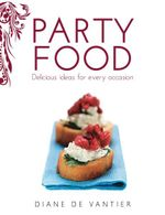 Party Food - Diane De Vantier