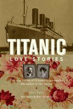 Titanic Love Stories - Gill Paul