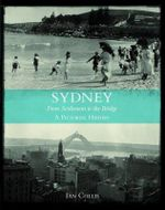 Sydney - from Settlement to the Bridge : A Pictorial History - Ian Collis