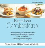 Eat to Beat Cholesterol : How to Lower Your Cholesterol Level - Nicole Senior