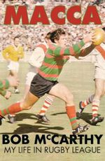 Macca : My Life in Rugby League - Bob McCarthy
