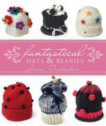 Fantastical Hats and Batty Beanies - Jenny Occleshaw