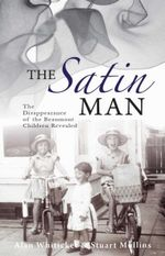 Satin Man the : Australia's Most Famous Unsolved Mystery - Whiticker Alan & Mullins Stuart