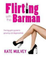 Flirting with the Barman - Kate Mulvey