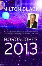 Milton Black's 2013 Horoscopes - Milton Black