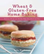 Wheat and Gluten-free Home Baking - Lola Workman