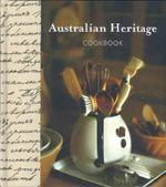Australian Heritage Cookbook - New Holland Publishers
