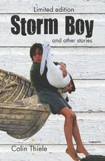 Storm Boy & Other Stories Limited Edition - Colin Thiele