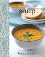 Soup : The Funky Cookbook Series - Susann Salby