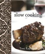 Slow Cooking : The Funky Cookbook Series - Toni Rayment