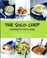 The Solo Chef - Catherine Baker