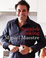 Spanish Cooking - Miguel Maestre