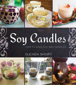 Soy candles : The how to! - Glenda Short