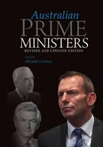 Australian Prime Ministers : Updated Edition - Michelle Grattan