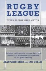 Rugby League : Every Premiership Match - Collis Ian & Whiticker Alan