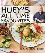 Huey's All Time Favourite Recipes -  Iain Hewitson