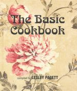 The Basic Cookbook - Lesley Pagett