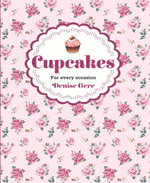 Cupcakes : For Every Occasion - Denise Gere