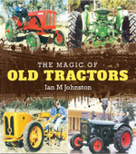 Magic of old tractors - Ian M. Johnston