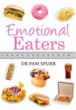Emotional Eaters - Dr. Pam Spurr