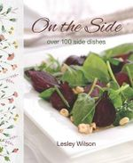 On the Side : 100 Side Dishes - Diane Cole