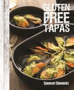 Gluten Free Tapas - Spencer Clements