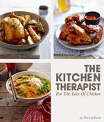 Kitchen Therapist-For the Love of Chicke - Jo Richardson