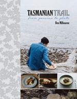 Tasmanian Trail - Ben Milbourne