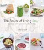 The Power of Living Raw - Nicky Arthur