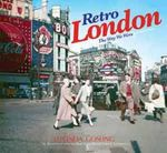 Retro London - Order Now For Your Chance to Win!* : The Way We Were - Lucinda Gosling