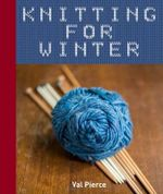 Knitting For Winter - Val Pierce