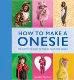 How to Make a Onesie - Janelle Fischer