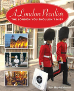 A London Peculiar : The London You Missed - Rafe Heydel-Mankoo