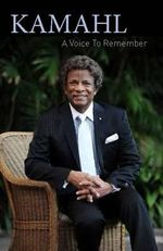 Kamahl : A Voice to Remember - Kamalesvaran Kandiah
