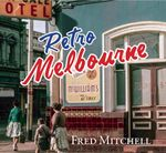Retro Melbourne : Order Now For Your Chance to Win!* - Fred Mitchell