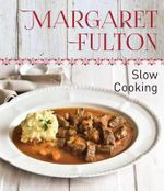Margaret Fulton : Slow Cooking - Margaret Fulton